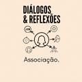 Diálogos e Reflexões - Associação