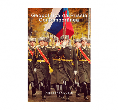 Geopolítica da Rússia Contemporânea por Aleksandr Dugin