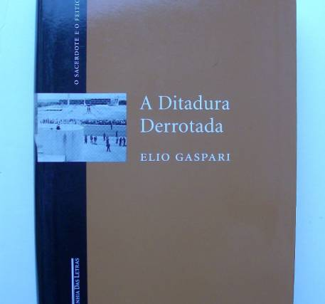 A Ditadura Derrotada - Elio Gaspari
