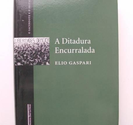 A Ditadura Encurralada - Elio Gaspari
