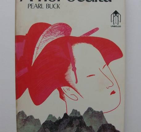 A flor oculta - Pearl Buck