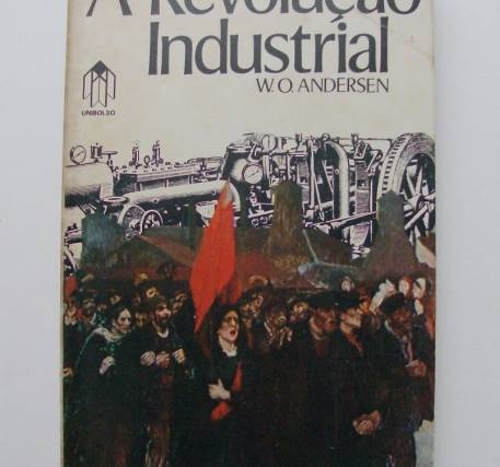 A Revolução Industrial - W.O. Andersen
