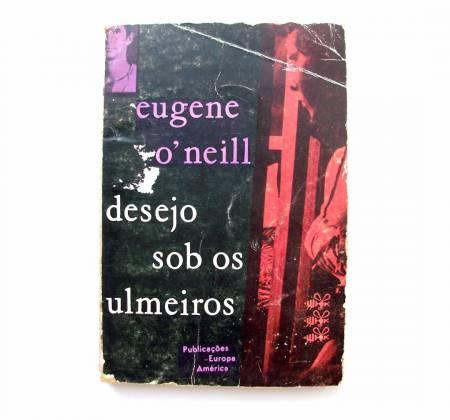 Desejo sob os ulmeiros - Eugene O'Neill