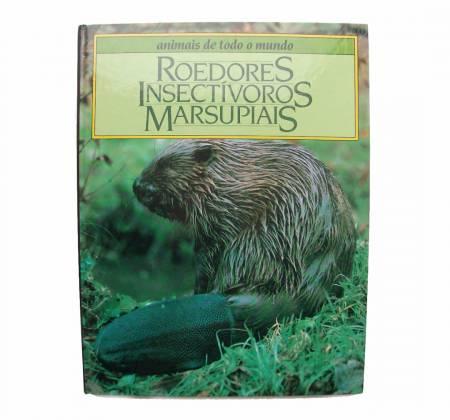 Animais de Todo o Mundo -  Roedores, Insectívoros e Marsupiais