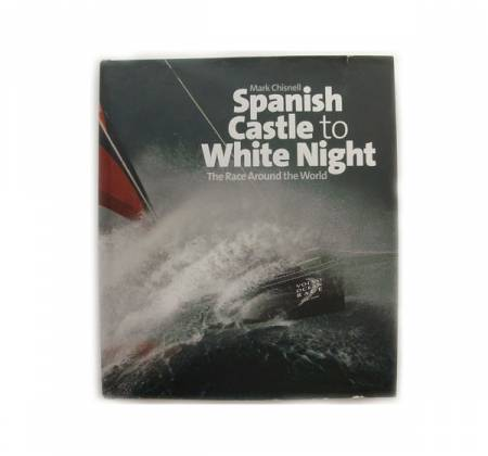 Spanish Castle to White Knight: The Race Around the World - Mark Chisnell