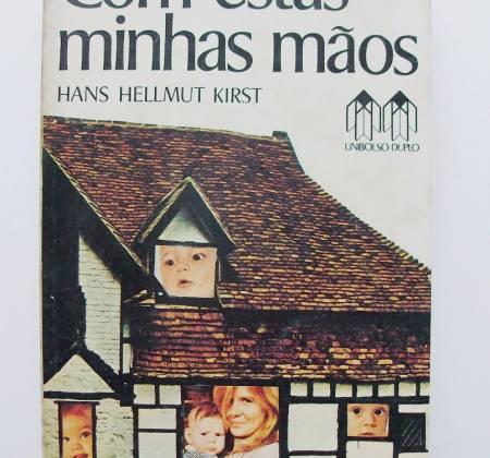 Com estas minhas mãos – Hans Hellmut Kirst