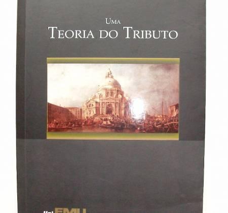 Uma Teoria do Tributo - Ives Gandra da Silva Martins