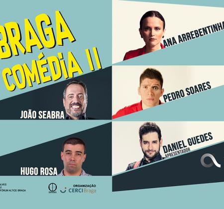 Bilhete duplo + Jantar com os humoristas do Braga Comédia II