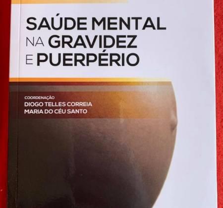 Saúde Mental na Gravidez e Puerpério – Diogo Telles Correia e Maria do Céu Santo (coord.)