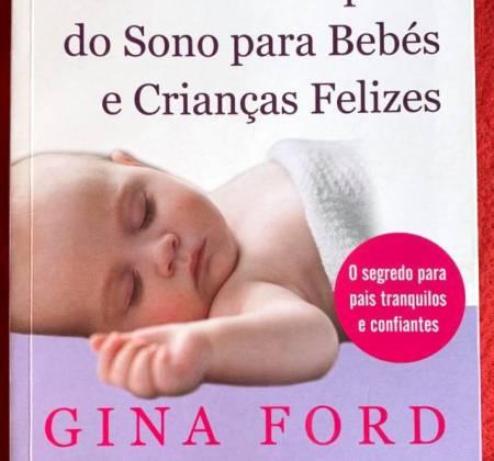 Guia Completo do Sono para Bebés e Crianças Felizes - Gina Ford